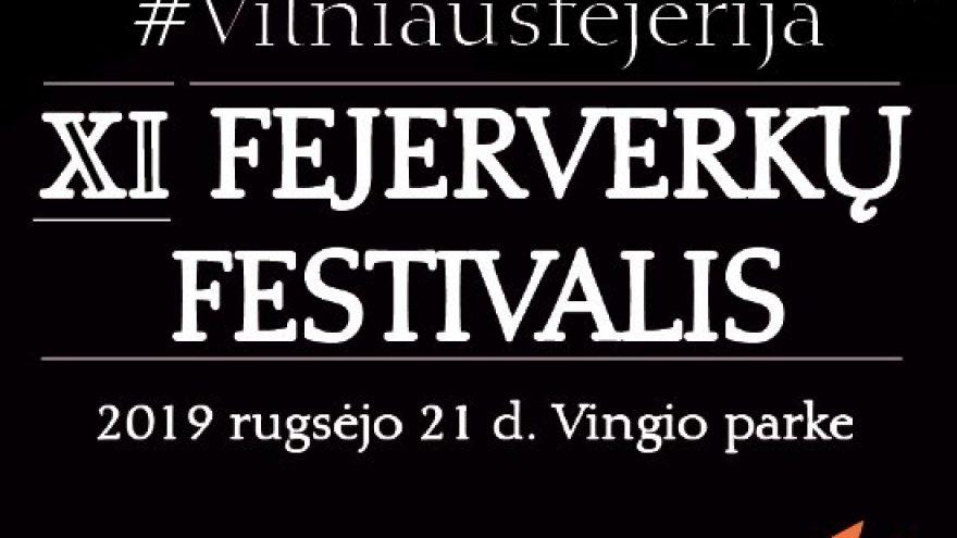 """XI tarptautinis fejerverkų festivalis """"Vilniaus fejerija 2019"""""""