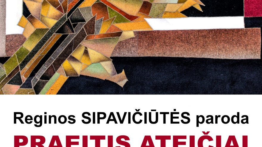 """Reginos Sipavičiūtės paroda """"Praeitis dabartyje. Paprasta tekstilė"""""""