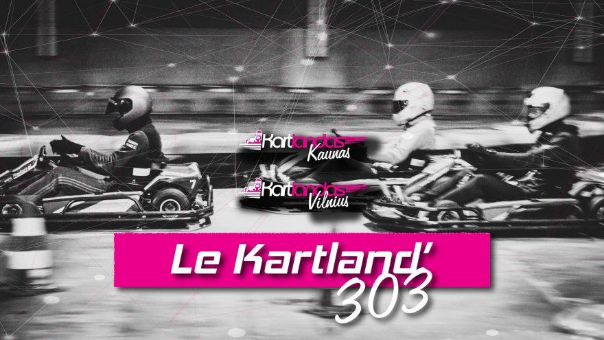 Le Kartland'303. Vilnius. I etapas