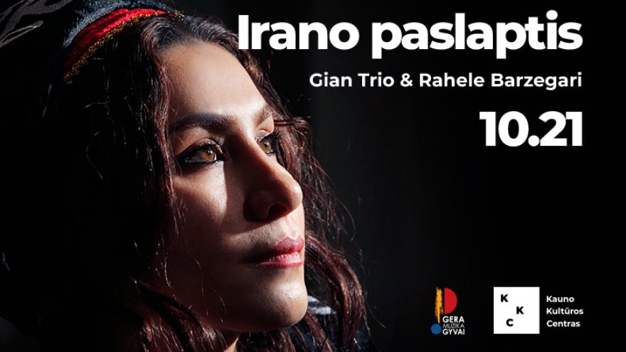 """""""Gian Trio"""" ir Rahele Barzegari – Irano paslaptis"""