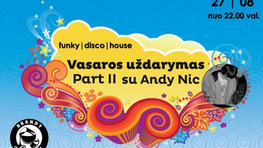 Vasaros uždarymas Part II su Andy Nic @ Brandy Lounge