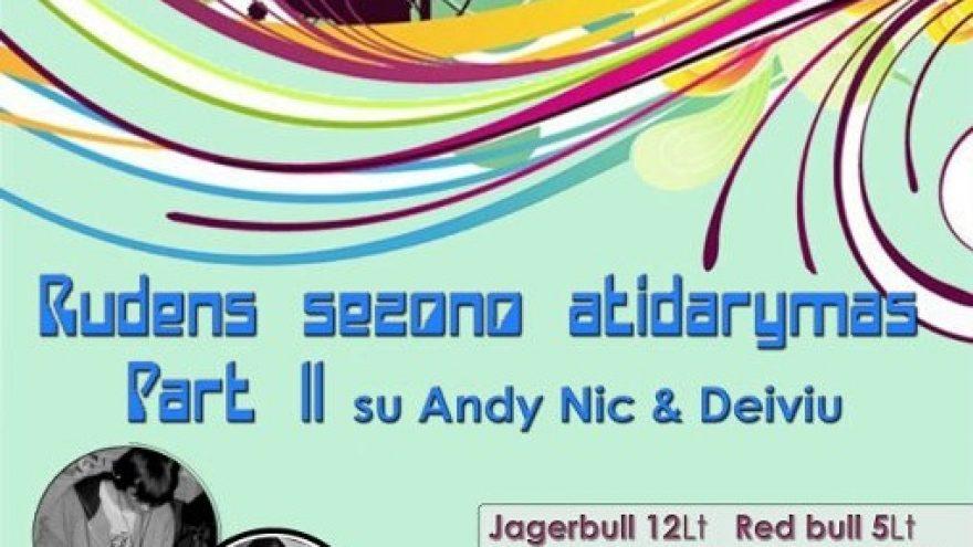 Rudens sezono atidarymas Part II su Andy Nic & Deiviu