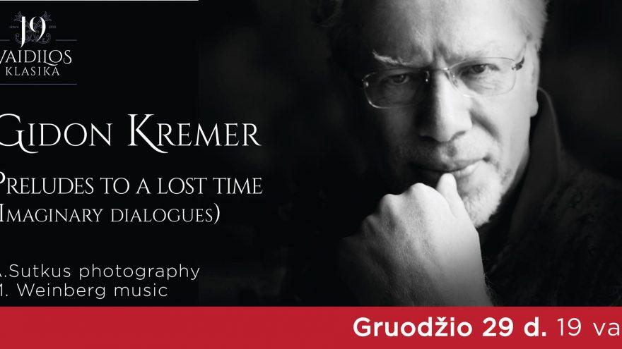"""Gidonas Kremeris """"Preludes to a lost time"""""""