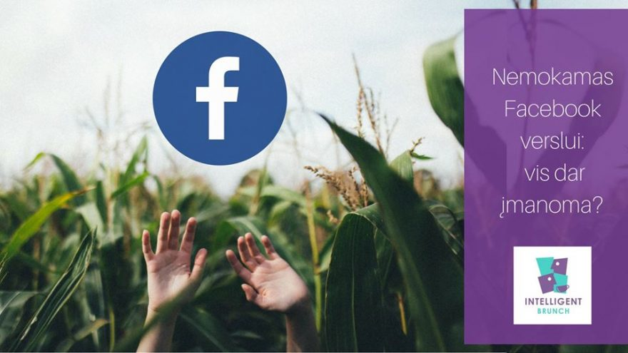 """Nemokamas """"Facebook"""" verslui: vis dar įmanoma?"""