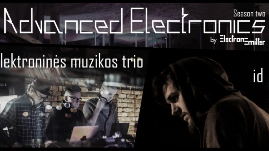 Advanced Electronics: Elektroninės muzikos trio, id