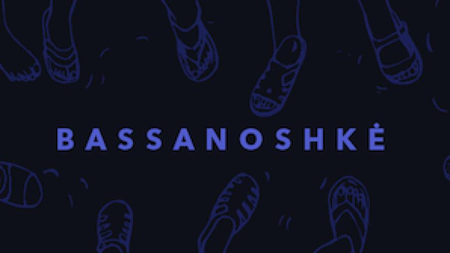 #BASSANOSHKĖ