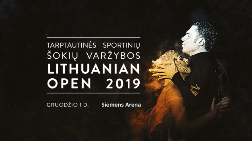"""Tarptautinės sportinių šokių varžybos """"Lithuanian Open 2019"""""""