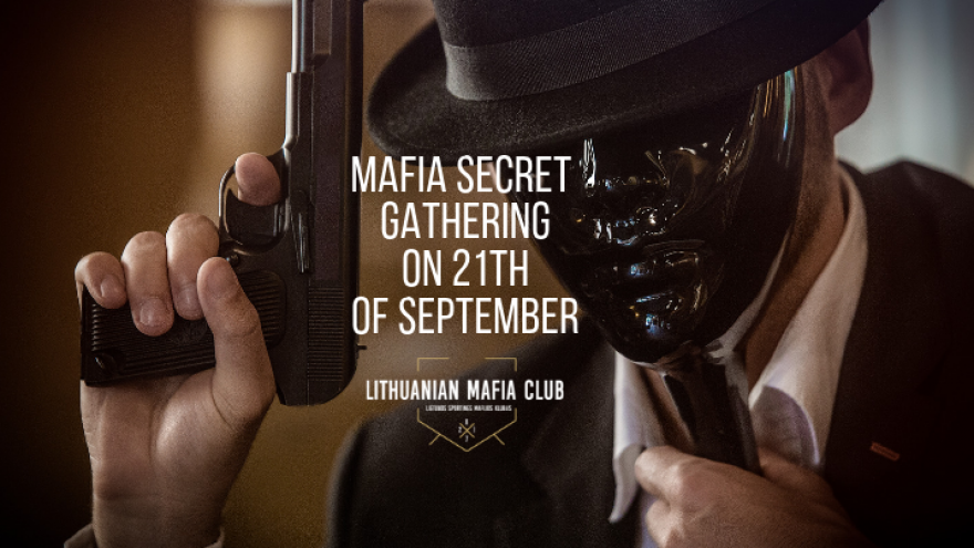 Mafia Secret Gathering on 21th of September in Vilnius!!!