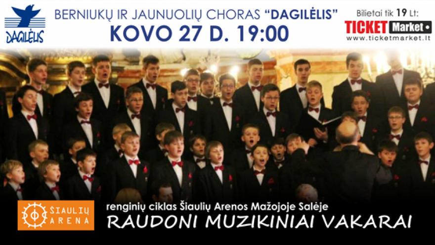 """BERNIUKŲ CHORAS """"DAGILĖLIS"""" Šiaulių arenoje!"""