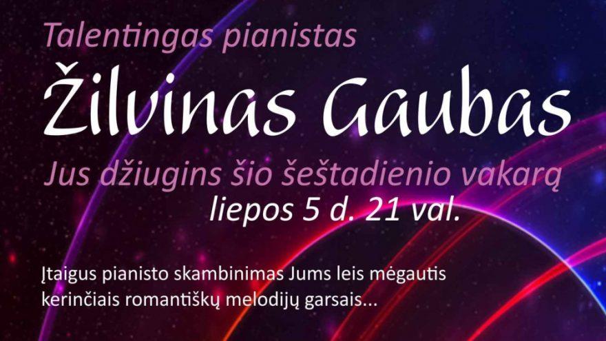 Pianisto Žilvino Gaubo muzikinis vakaras!