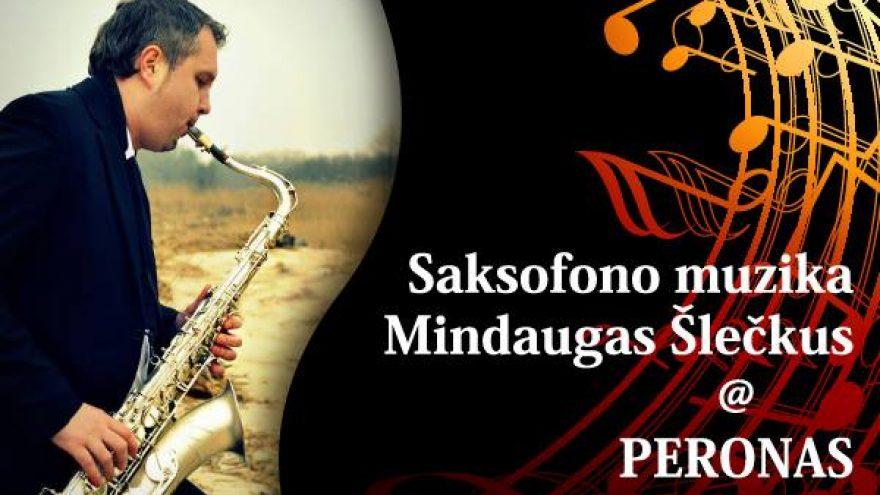 Saksofono muzika – Mindaugas Šlečkus @ Peronas