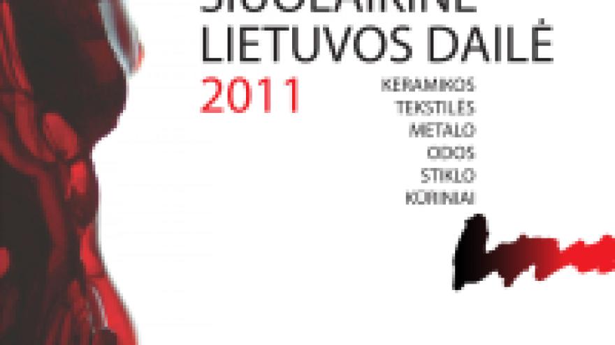 """""""Šiuolaikinė Lietuvos dailė 2011"""""""