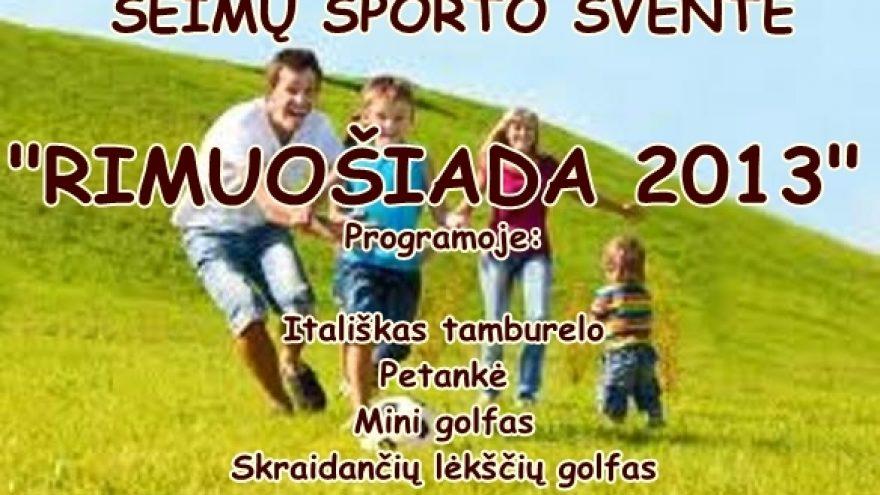 """Šeimų sporto šventė """"RIMUOŠIADA 2013"""""""
