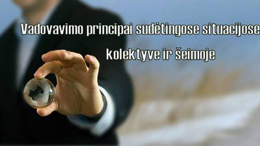 Vadovavimo principai sudėtingose situacijose kolektyve.