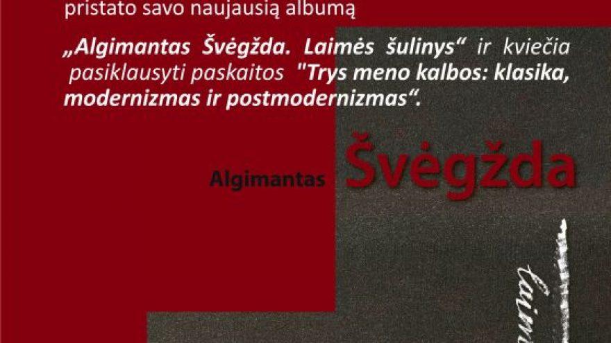 """Ramutės Rachlevičiūtės naujausio albumo """"Algimantas Švėgžda. Laimės šulinys"""" pristatymas"""