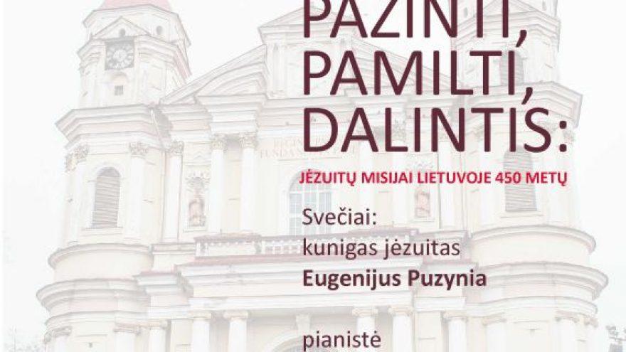 Pažinti, pamilti, dalintis: jėzuitų misijai Lietuvoje 450 metų
