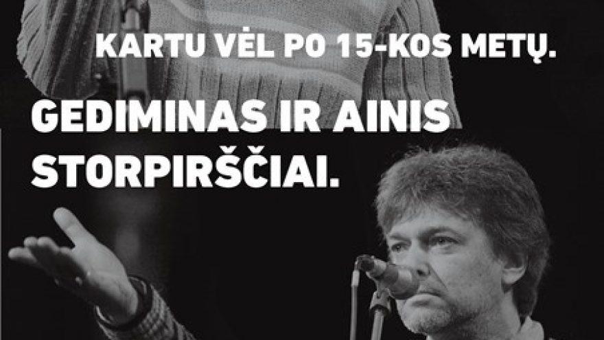 Gediminas ir Ainis Storpirščiai. Kartu vėl po 15 metų