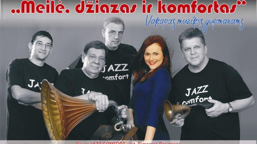 """Vakaras muzikos gurmanams """"Meilė, džiazas ir komfortas"""""""