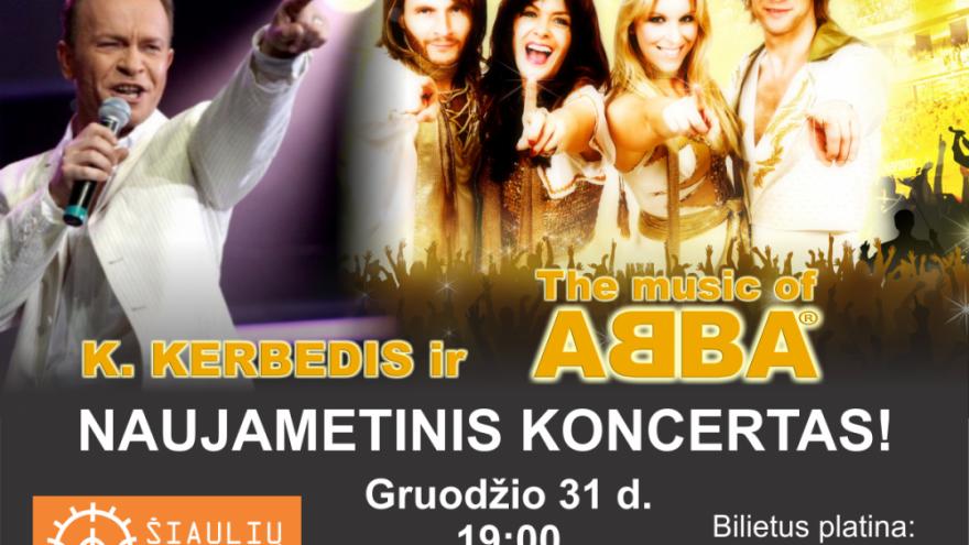 The Music Of ABBA ir K. KERBEDIS Naujametinis Koncertas!