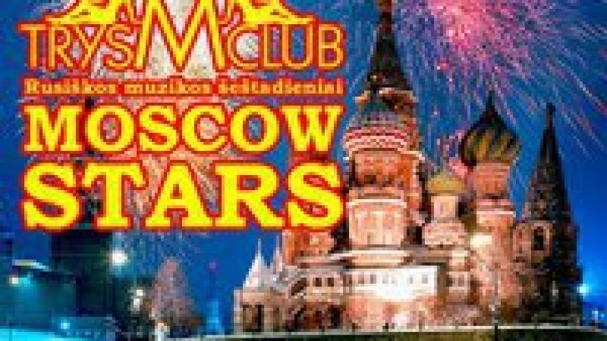 """""""MOSCOW STARS!"""""""