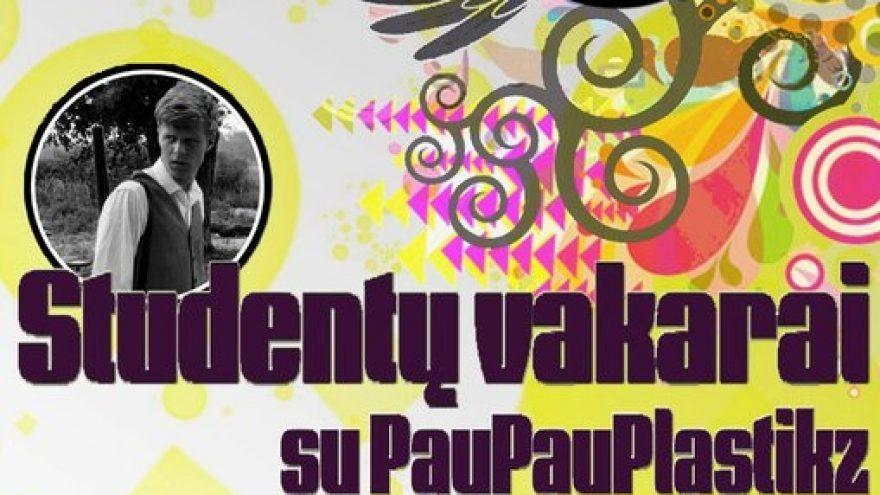 Studentų vakarai su PauPauPlastikz @ Brandy Lounge