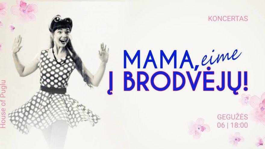 Mama, eime į Brodvėjų! | Koncertas