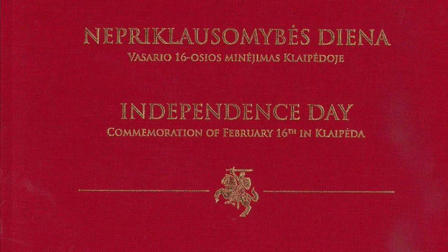 """Knygos """"Nepriklausomybės diena: Vasario 16-osios minėjimas Klaipėdoje"""" pristatymas"""
