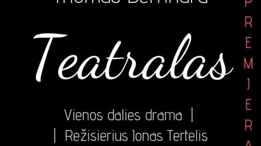 """Juozo Miltinio dramos teatras   """"Teatralas"""""""