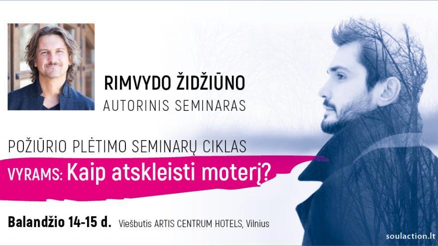 """2-jų dienų Rimvydo Židžiūno požiūrio plėtimo seminarų ciklas vyrams """"Kaip atskleisti moterį?"""""""