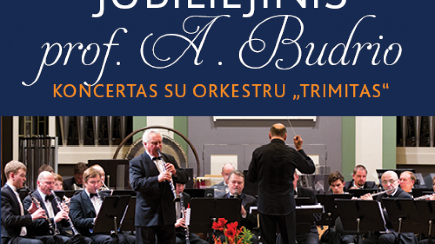 "Jubiliejinis prof. A . Budrio koncertas su orkestru ""Trimitas"""