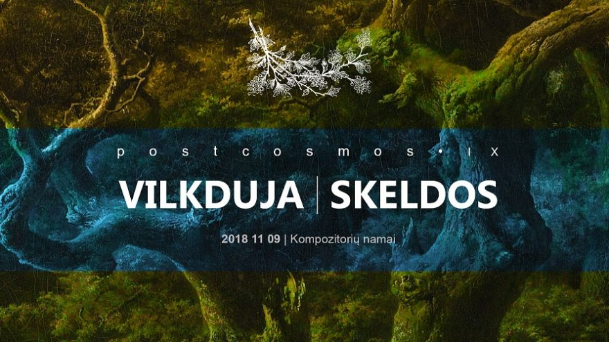 Postcosmos IX: Vilkduja ir Skeldos