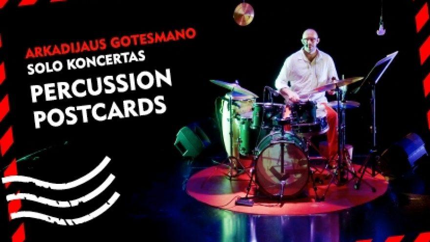 Arkadijaus Gotesmano solo koncertas PERCUSSION POSTCARDS