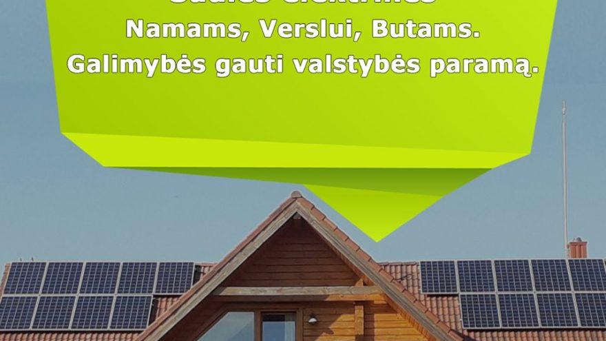 Saulės elektrinės verslui, namams ir butams, galimybės gauti valstybės paramą