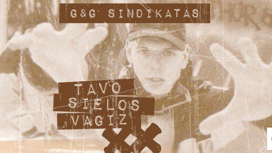 G&G Sindikatas | Tavo sielos vagiz XX