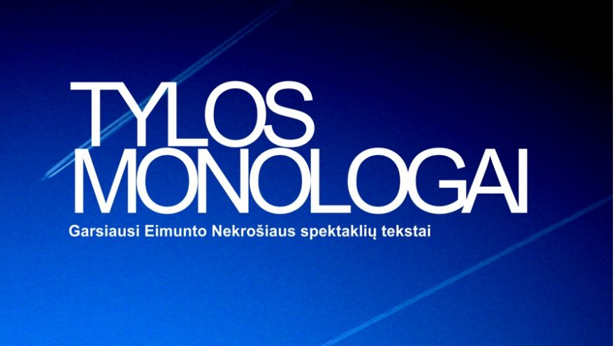 "Spektaklis ""Tylos monologai"""