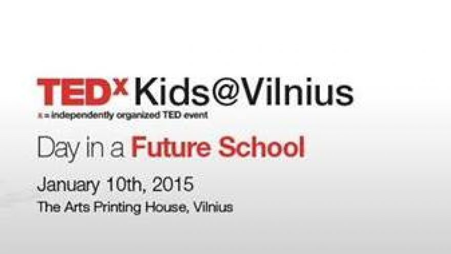 TEDxKids@Vilnius | Day in a Future School!