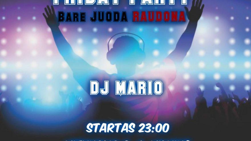 FRIDAY PARTY bare JUODA RAUDONA
