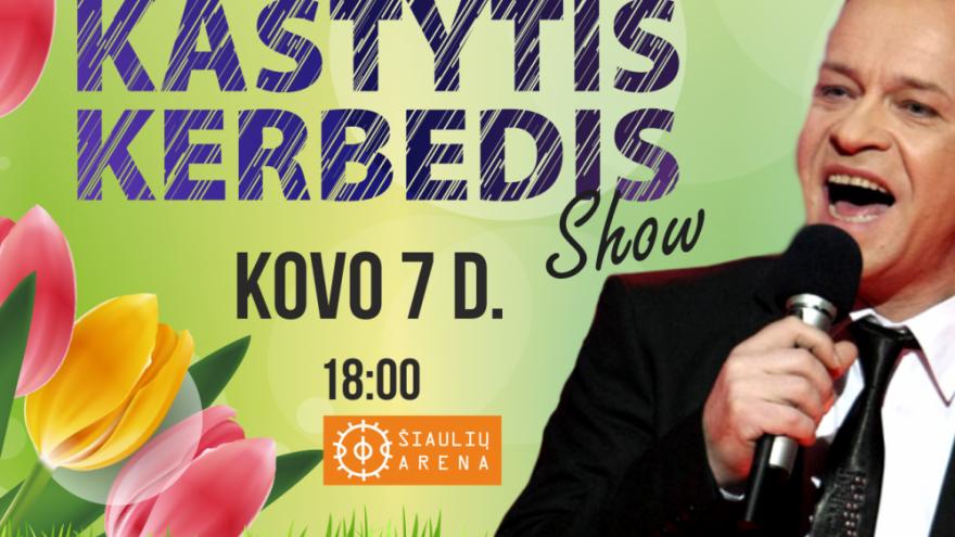 KASTYTIS KERBEDIS SHOW | ŠIAULIAI