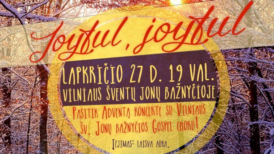 """Gospel muzikos koncertas """"Joyful, Joyful"""""""