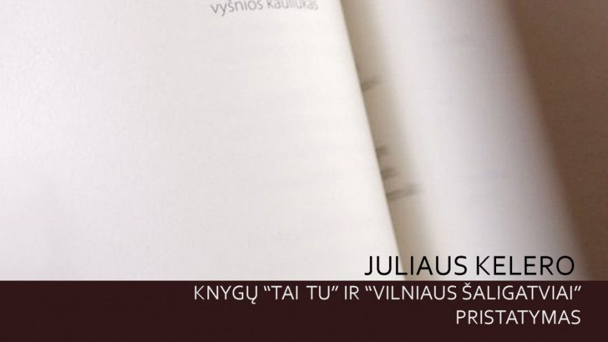 Juliaus Kelero knygų pristatymas