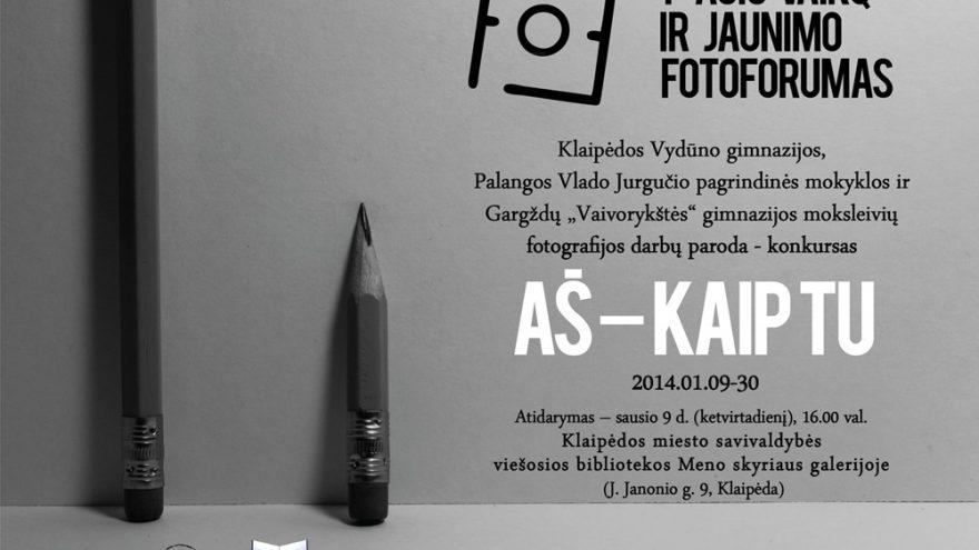 """Moksleivių fotografijos paroda """"AŠ – KAIP TU"""""""