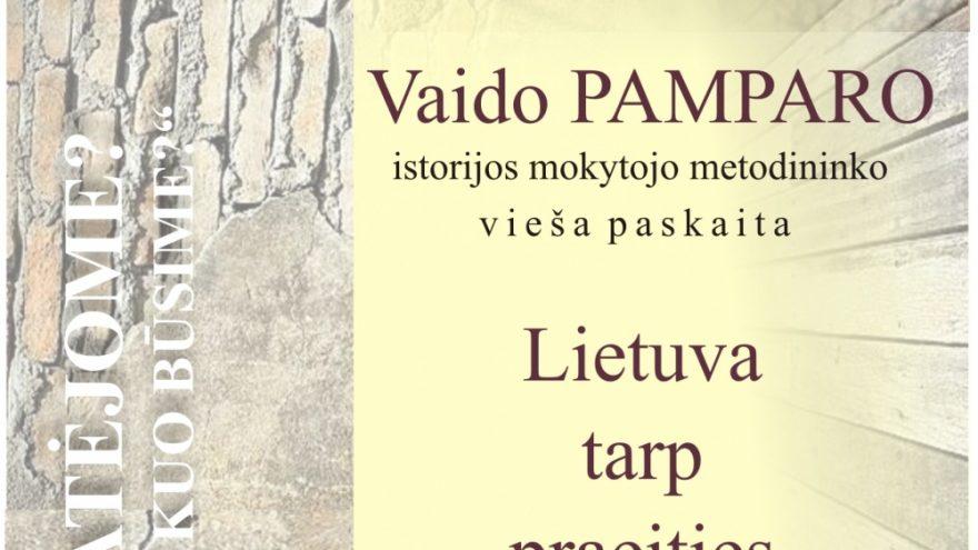 "Vieša paskaita ""Lietuva tarp praeities ir ateities"""