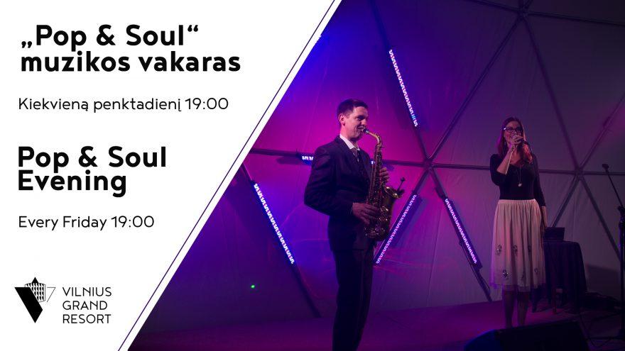 """Pop & Soul"" muzikos vakaras"