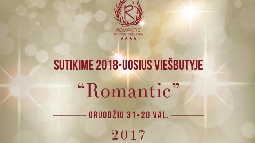Sutikime Naujuosius 2018-uosius viešbutyje Romantic!