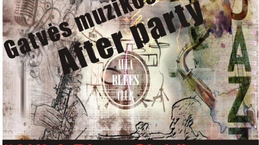 Gatvės muzikos dienų AFTER PARTY