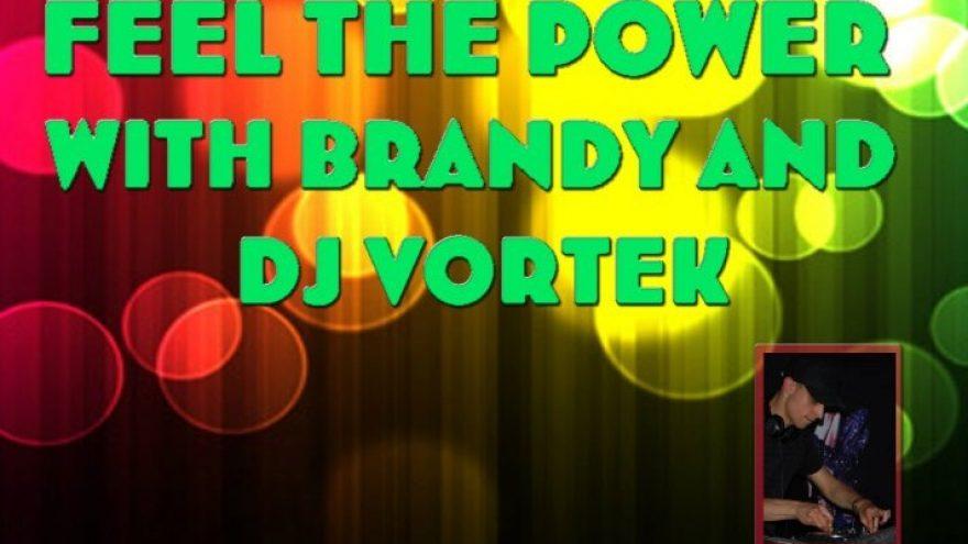 Feel the power with Brandy and Dj Vortek