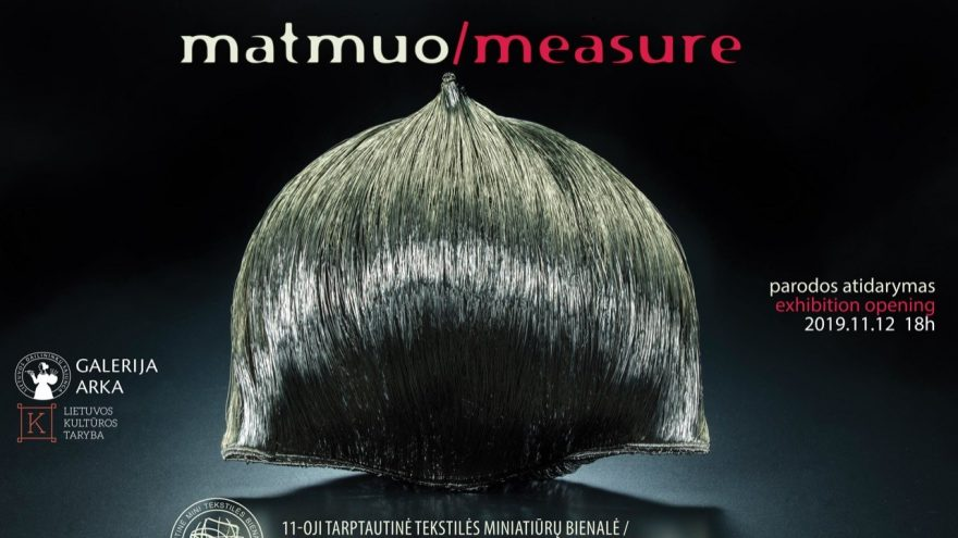 "11-oji tarptautinė tekstilės miniatiūrų bienalė ""Matmuo/Measure"""