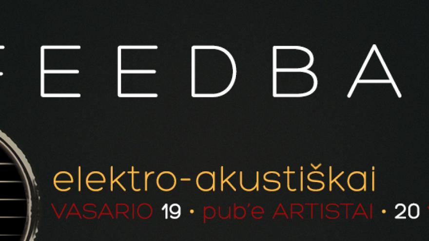 """ATRADIMAI: Feedbak koncertas """"Artistuose"""""""