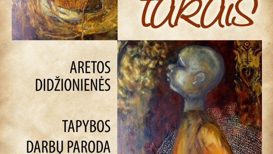 """TAPYBOS DARBŲ PARODA """"KORIŲ TAKAIS"""""""