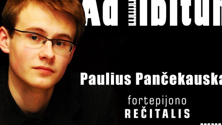 """""""Ad libitum"""" – pianisto Pauliaus Pancekausko rečitalis"""